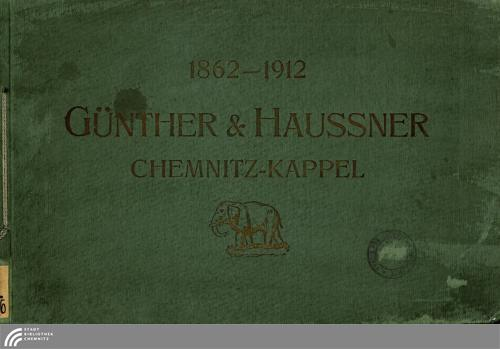 Vorschaubild von 1862 [Achtzehnhundertzweiundsechzig] - 1912 [neunzehnhundertzwölf] Günther & Haussner Seifen-Fabrik Chemnitz-Kappel