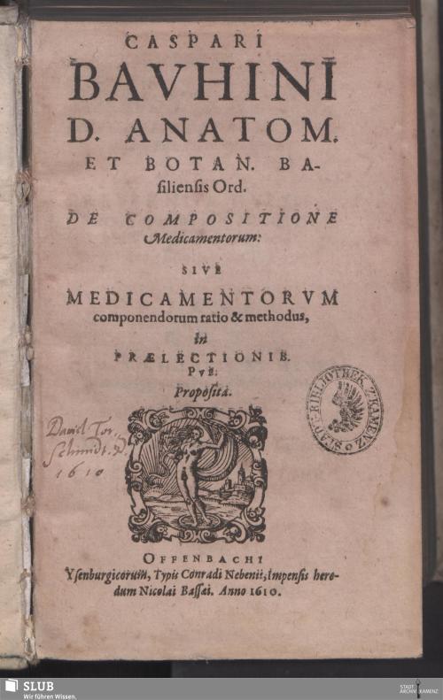 Vorschaubild von Caspari Bavhini D. Anatom. Et Botan. Basiliensis Ord. De Compositione Medicamentorum: Sive Medicamentorvm componendorum ratio & methodus, in Praelectionib. Pvb. Proposita