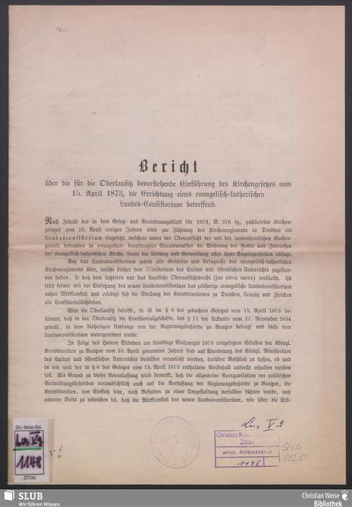 Vorschaubild von Bericht über die für die Oberlausitz bevorstehende Einführung des Kirchengesetzes vom 15. April 1873, die Errichtung eines evangelisch- lutherischen Landes-Consistoriums betreffend