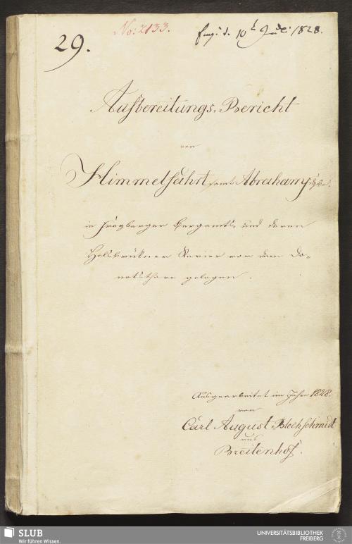 Vorschaubild von Aufbereitungs-Bericht von Himmelfahrt sam̄t Abraham Fdgrb. in Freyberger Bergamts- und deren Halsbrükner Revier vor dem Donatsthore gelegen - 18.6786 4.