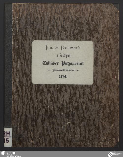 Vorschaubild von Johann Georg Bodemer's Cylinder-Putz-Apparat für Baumwollspinnerein