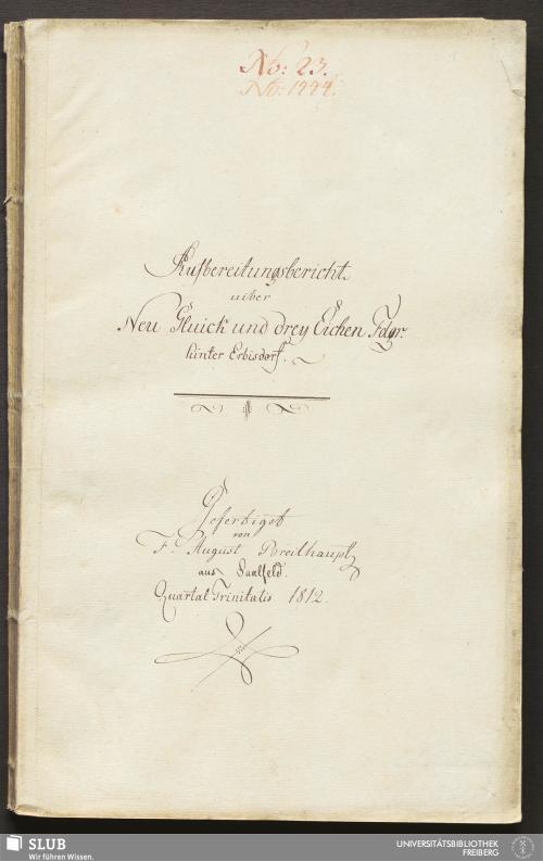 Vorschaubild von Aufbereitungsbericht uiber Neu Glück und drey Eichen Fdgr. hinter Erbisdorf - 18.6118 4.