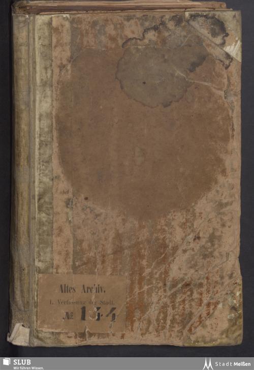 Vorschaubild von Regl. und Verzeichniß derer jenigen, so das Bürgerrecht bey der Stadt Meißen gewären, angefangen Ao: 1724. - Rep. I, L 144