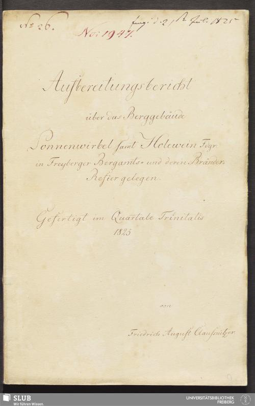 Vorschaubild von Aufbereitungsbericht über das Berggebäude Sonnenwirbel samt Holewein Fdgr: in Freyberger Bergamts- und deren Bränder-Refier gelegen - 18.6604 4.