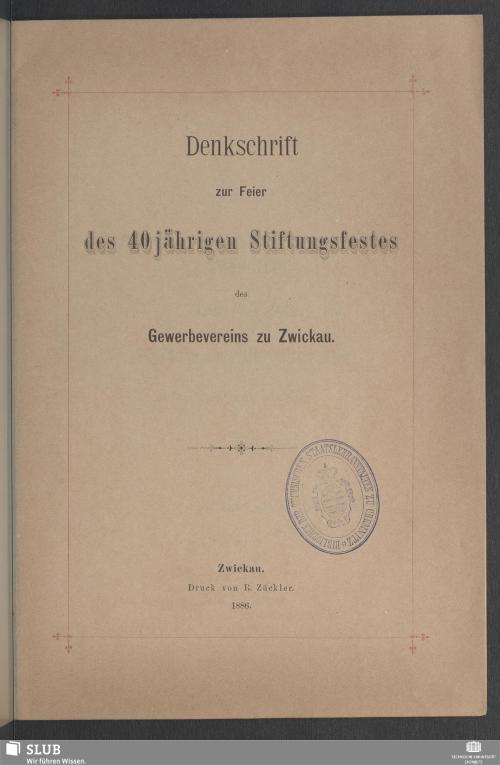Vorschaubild von Denkschrift zur Feier des 40jährigen Stiftungsfestes des Gewerbevereins zu Zwickau