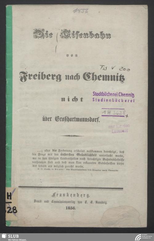 Vorschaubild von Die Eisenbahn von Freiberg nach Chemnitz nicht über Großhartmannsdorf