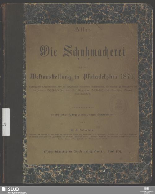 Vorschaubild von [Die Schuhmacherei auf der Weltausstellung in Philadelphia 1876]