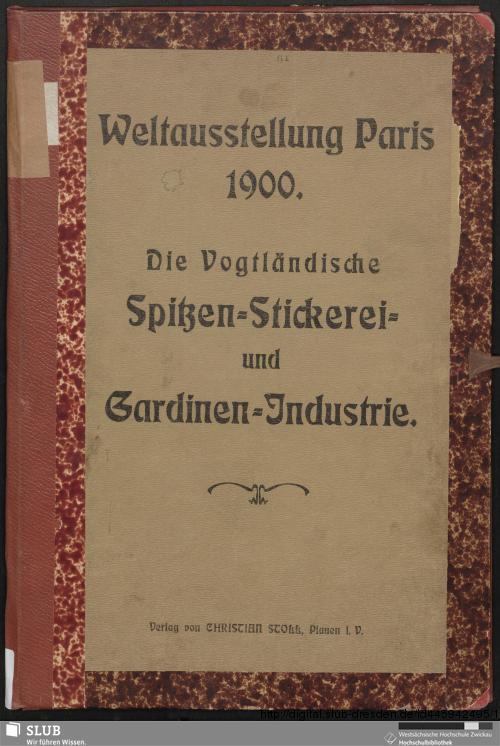 Vorschaubild von Die Vogtländische Spitzen-Stickerei und Gardinen-Industrie