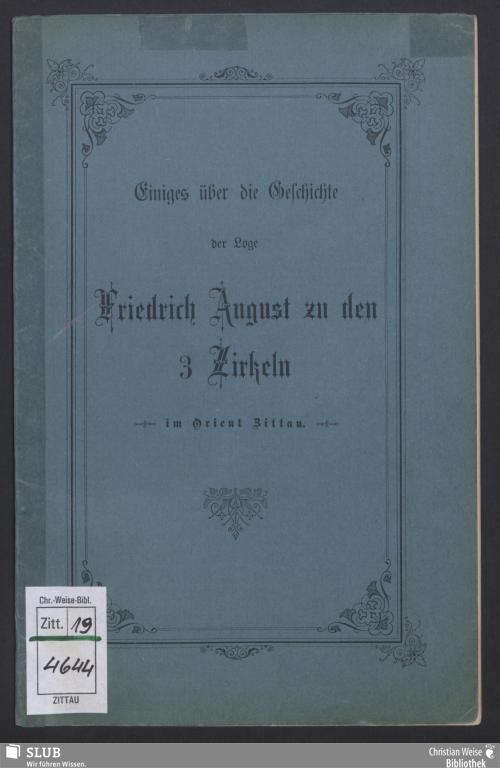 Vorschaubild von Einiges über die Geschichte der Loge Friedrich August zu den 3 Zirkeln im Orient von Zittau