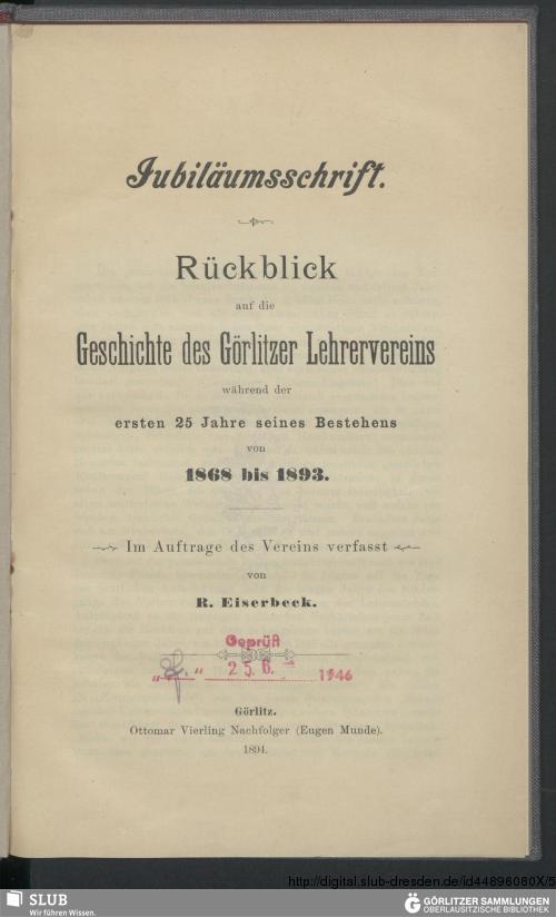 Vorschaubild von Rückblick auf die Geschichte des Görlitzer Lehrervereins während der ersten 25 Jahre seines Bestehens von 1868 bis 1893