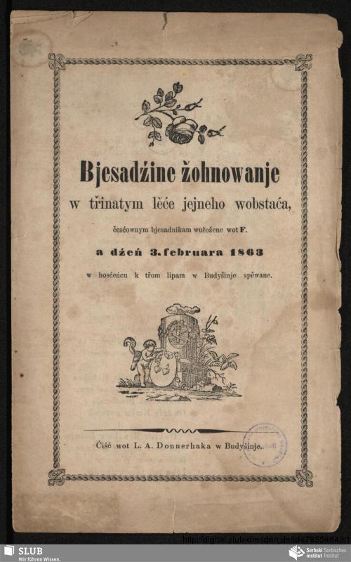 Vorschaubild von Bjesadźine žohnowanje w třinatym lěće jejeho wobstaća, česćownym bjesadnikam wułožene wot F. a dźeń 3. februara 1863 w hosćeńcu k třom lipam w Budyšinje spěwane