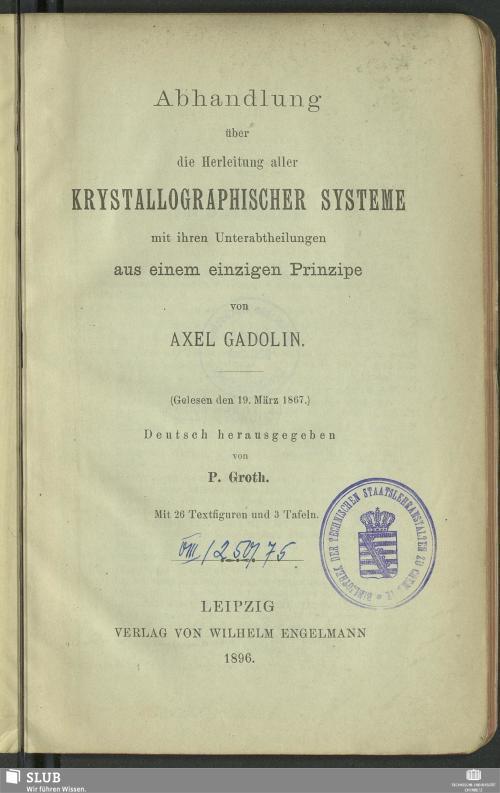 Vorschaubild von Abhandlung über die Herleitung aller krystallographischer Systeme mit ihren Unterabtheilungen aus einem einzigen Prinzipe