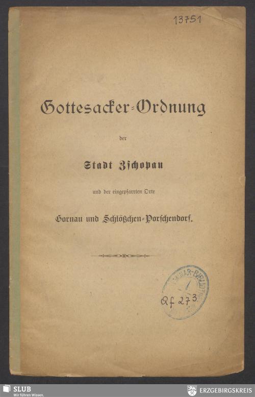 Vorschaubild von Gottesacker-Ordnung der Stadt Zschopau und der eingepfarrten Orte Gornau und Schlößchen-Porschendorf