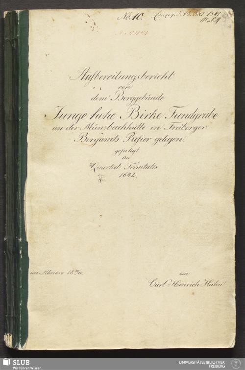 Vorschaubild von Aufbereitungsbericht von dem Berggebäude Junge hohe Birke Fundgrube an der Münzbachhütte in Freiberger Bergamts Refier gelegen - 18.7073 4.