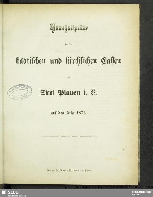 Vorschaubild von [Haushaltpläne für die Stadt-Kassen, die Schul-Kassen, die kirchlichen Kassen der Stadt Plauen, Vogtl.]