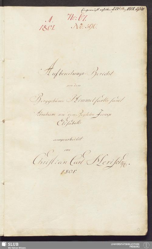 Vorschaubild von Aufbereitungs-Bericht von dem Berggebäude Himmelfarth samt Abraham, und dem Beylehn Junge Elisabeth - 17.6483 4.