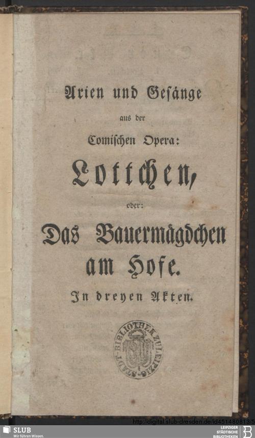 Vorschaubild von Arien und Gesänge aus der Comischen Opera: Lottchen, oder Das Bauernmägdchen am Hofe