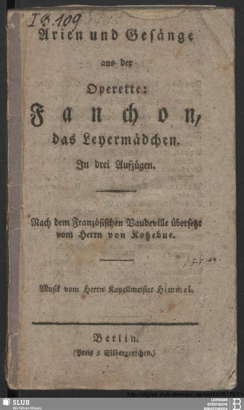 Vorschaubild von Arien und Gesänge aus der Operette: Fanchon, das Leyermädchen, in drei Aufzügen