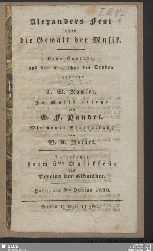 Vorschaubild von Alexanders Fest oder die Gewalt der Musik : eine Cantate ; aufgeführt beim 5. Musikfeste des Vereins der Elbestädte ; Halle, am 5. Junius 1830