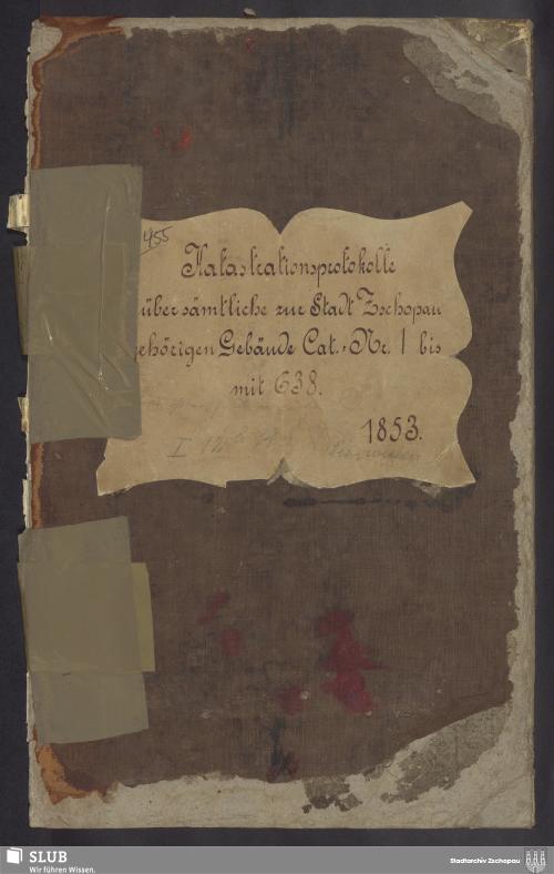 Vorschaubild von Katastrationsprotokolle über sämtliche zur Stadt Zschopau gehörigen Gebäude Cat. Nr. 1 bis mit 638 - 455