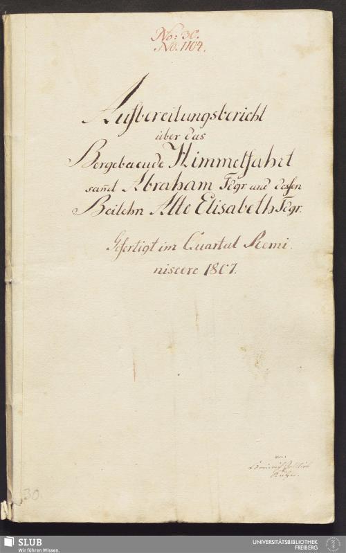 Vorschaubild von Aufbereitungsbericht über das Berggebaeude Himmelfahrt sam̄t Abraham Fdgr. und dessen Beilehn Alte Elisabeth Fdgr.