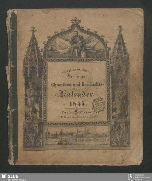 Vorschaubild von [Königl. Sächs. concess. Dresdner Chroniken und Geschichts-Kalender]