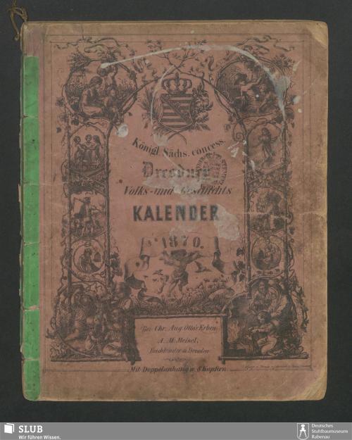 Vorschaubild von [Königl. Sächs. concess. Dresdner Volks- und Geschichts-Kalender]