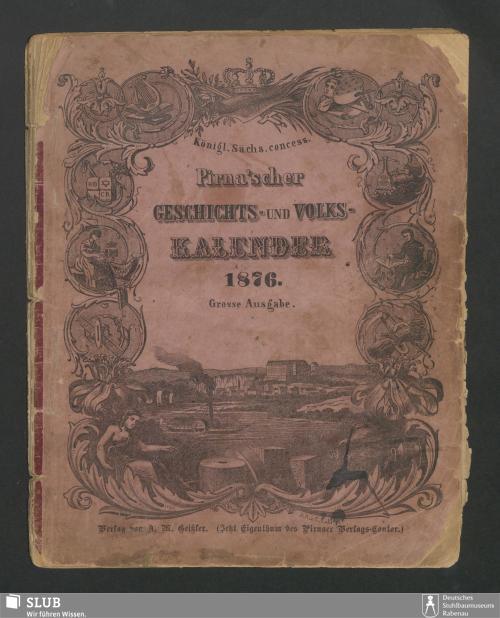 Vorschaubild von [Königl. Sächs. concess. Pirna'scher Geschichts- und Volks-Kalender]