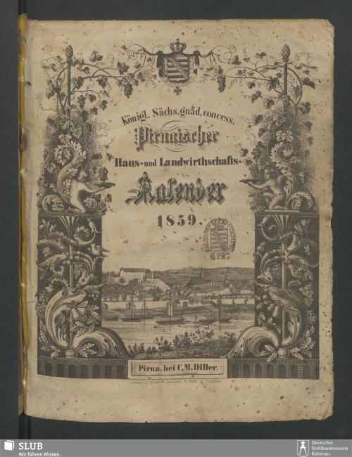Vorschaubild von [Königl. Sächs. gnädigst concessionirter Pirnaischer Haus- u. Landwirthschafts-Kalender]