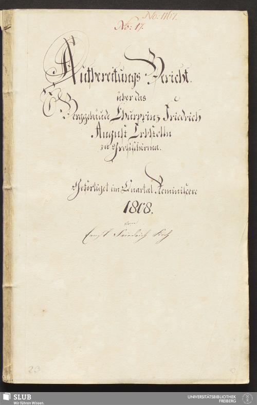Vorschaubild von Aufbereitungs Bericht über das Berggebäude Churprinz Friedrich August Erbstolln zu Großschirma - 17.7070 4.