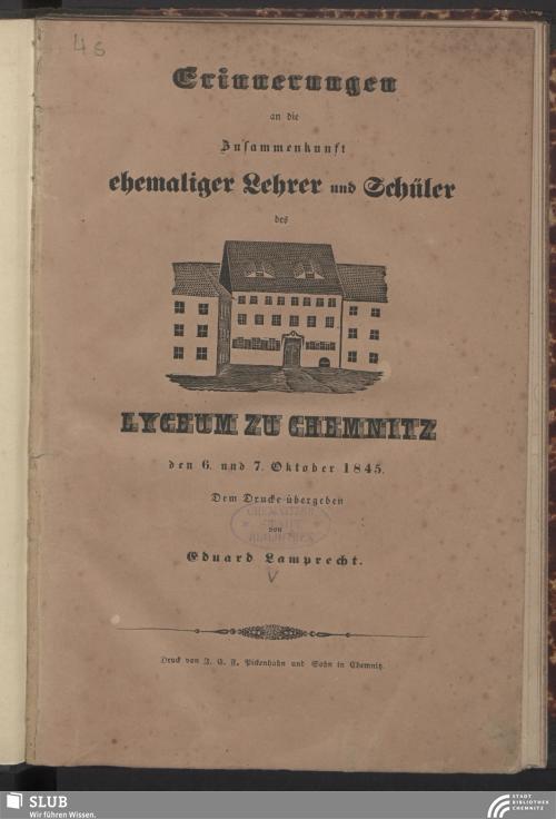 Vorschaubild von Erinnerungen an die Zusammenkunft ehemaliger Lehrer und Schüler des Lyceum zu Chemnitz den 6. und 7. Oktober 1845