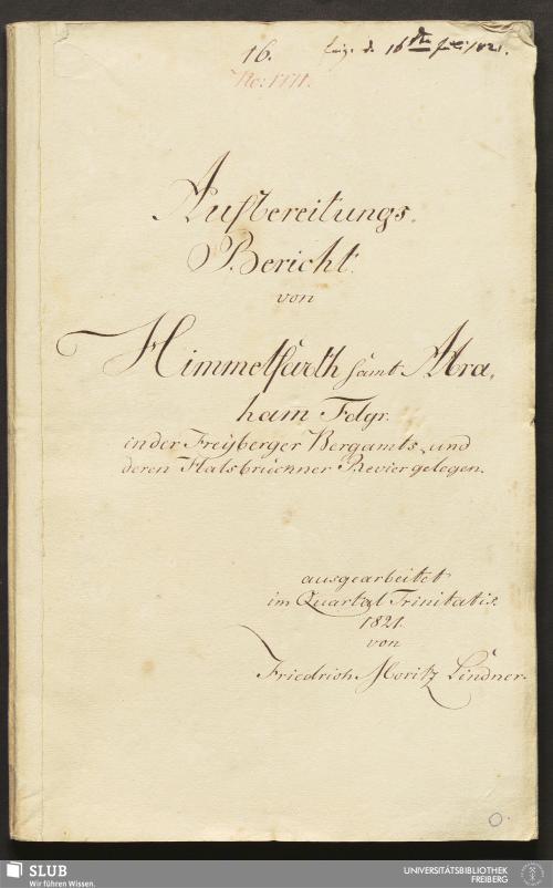 Vorschaubild von Aufbereitungs-Bericht von Himmelfarth samt Abraham Fdgr. in der Freyberger Bergamts- und deren Halsbrückner Revier gelegen - 18.6441 4.