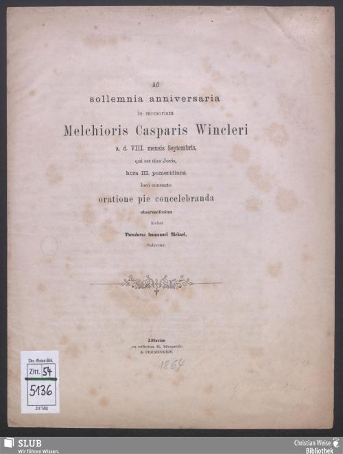 Vorschaubild von Ad sollemnia anniversaria Melchioris Casparis Wincleri a. d. VIII. mensis Septembris, qui est dies Jovis, hora II. pomeridiana loco consueto oratione pie concelebranda oberservantissime