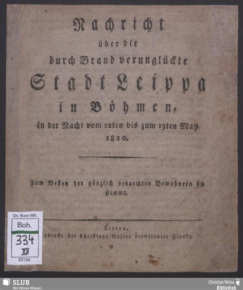 Vorschaubild von Nachricht über die durch Brand verunglückte Stadt Leippa in Böhmen, in der Nacht vom 12ten bis zum 13ten May 1820