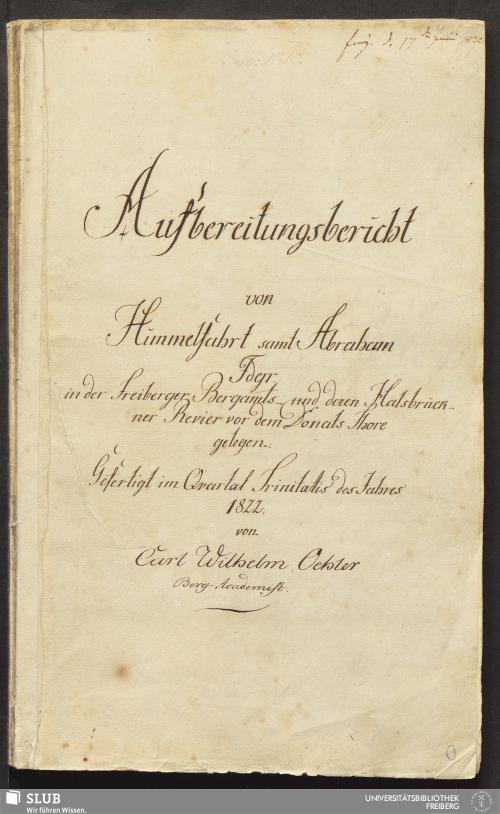 Vorschaubild von Aufbereitungsbericht von Himmelfahrt samt Abraham Fdgr. in der Freiberger Bergamts- und deren Halsbrückner Revier vor dem Donats Thore gelegen - 18.6477 4.