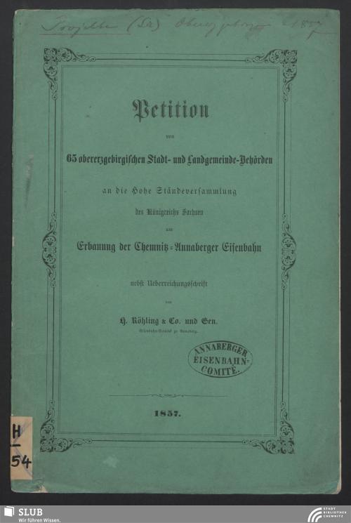 Vorschaubild von Petition von 65 obererzgebirgischen Stadt- und Landgemeinde-Behörden an die Hohe Ständeversammlung des Königreichs Sachsen um Erbauung der Chemnitz-Annaberger Eisenbahn