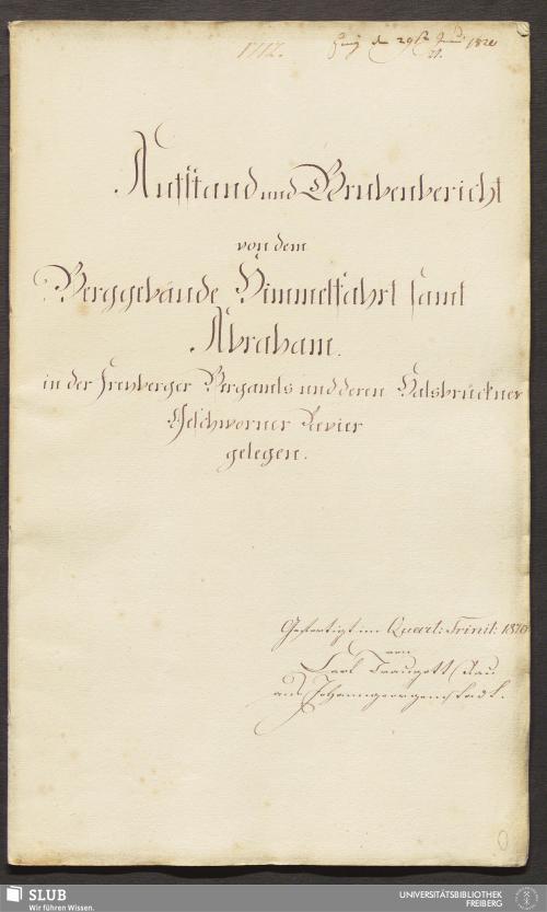 Vorschaubild von Aufstand und Grubenbericht von dem Berggebäude Himmelfahrt samt Abraham in der Freyberger Bergamts und deren Halsbrückner Geschworner Revier gelegen - 18.6384 4.