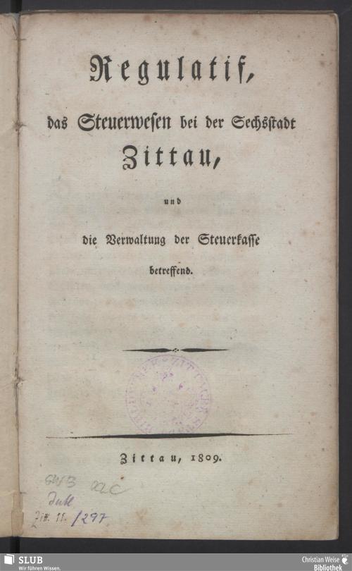 Vorschaubild von Regulatif, das Steuerwesen bei der Sechsstadt Zittau, und die Verwaltung der Steuerkasse betreffend