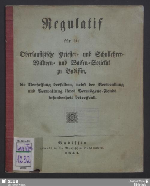 Vorschaubild von Regulatif für die Oberlausitzische Priester- und Schullehrer- Wittwen- und Waisen-Sozietät zu Budissin