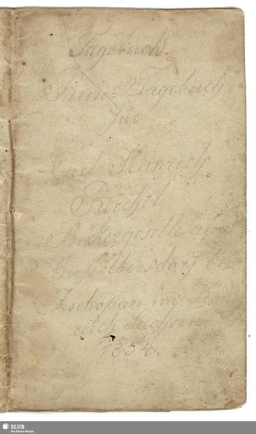 Vorschaubild von Reise-Tagebuch für Carl Heinrich Reichel, Bäckergeselle in Großolbersdorf bei Zschopau im Königreich Sachsen