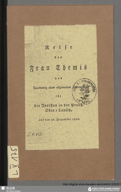 Vorschaubild von Reise der Frau Themis und Anordnung eines allgemeinen Feiertags für die Juristen in der Preuß. Ober-Lausitz, auf den 30. Dezember 1820