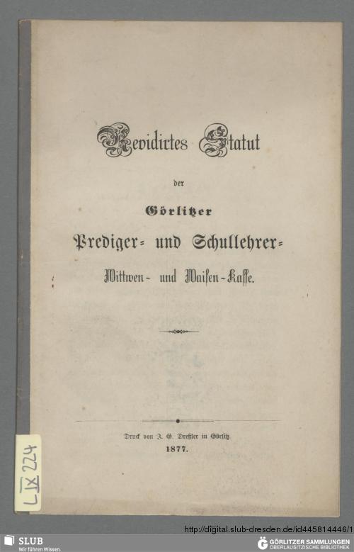 Vorschaubild von Revidirtes Statut der Görlitzer Prediger- und Schullehrer- Wittwen- und Waisen-Kasse