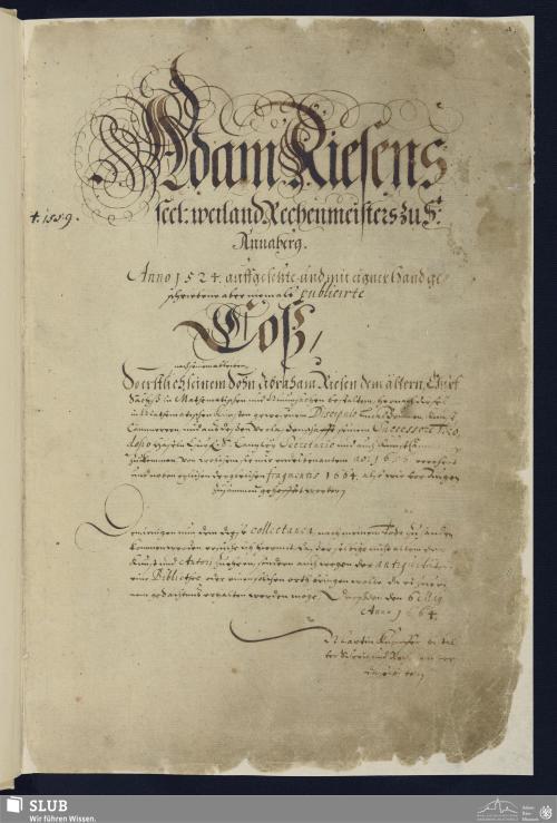 Vorschaubild von Adam Riesens † 1559. seel: weiland Rechenmeisters zu S: Annaberg. Anno 1524. auffgesetzte, und mit eigner Hand geschriebene aber niemals publicirte Coß - M 001
