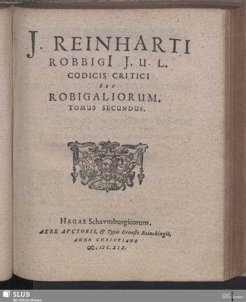 Vorschaubild von [J. Reinharti Robbigi Codex Criticus, Hoc Est, Robigaliorvm Libri XII.]