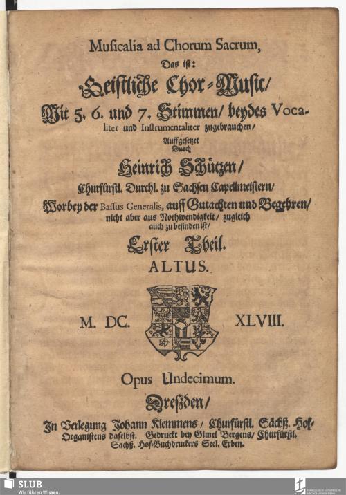 Vorschaubild von Musicalia ad Chorum Sacrum, Das ist: Geistliche Chor-Music/ Mit 5. 6. 7. Stimmen/ beydes Vocaliter und Instrumetaliter zugebrauchen/