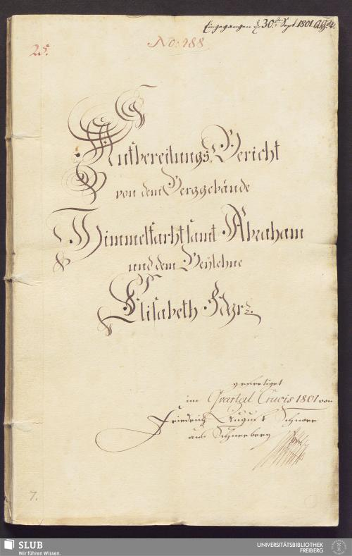 Vorschaubild von Aufbereitungs-Bericht von dem Berggebäude Himmelfarht samt Abraham und dem Beylehne Elisabeth Fdgr. - 17.6380 4.