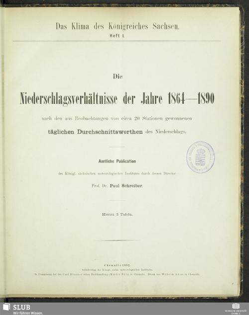 Vorschaubild von Die Niederschlagsverhältnisse der Jahre 1864-1890 nach den aus Beobachtungen von circa 20 Stationen gewonnenen täglichen Durchschnittswerthen des Niederschlags