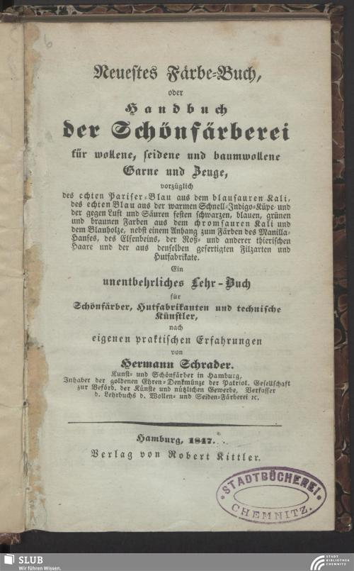 Vorschaubild von Neuestes Färbe-Buch, oder Handbuch der Schönfärberei für wollene, seidene und baumwollene Garne und Zeuge ...