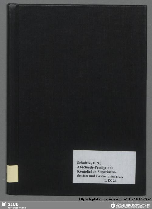 Vorschaubild von Abschieds-Predigt des Königlichen Superintendenten und Pastor primar. F. S. Schultze