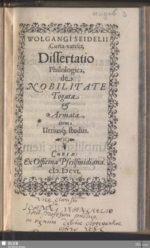 Vorschaubild von Wolgangi Seidelii Curia-varisci, Dissertatio Philologica, de Nobilitate Togata & Armata, item Utriusq[ue] studiis